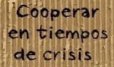 Cooperar en tiempos de crisis